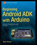 Beginning Android ADK with Arduino (Technology in Action)