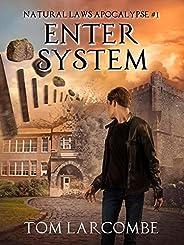 Enter System (Natural Laws Apocalypse Book 1)