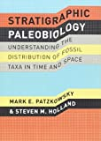 img - for Stratigraphic Paleobiology: Understanding the Distribution of Fossil Taxa in Time and Space book / textbook / text book