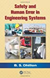 Safety and Human Error in Engineering Systems, B. S. Dhillon, 146650692X