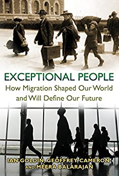 Exceptional People: How Migration Shaped Our World and Will Define Our Future by [Goldin, Ian, Cameron, Geoffrey, Balarajan, Meera]