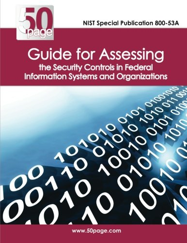 Read Online NIST Special Publication 800-53A Guide for Assessing the Security Controls in Federal Information Systems and Organizations pdf epub