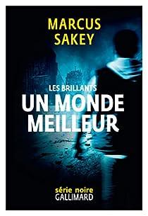 Les Brillants, tome 2 : Un monde meilleur par Sakey