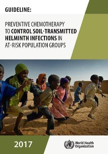 Guideline: Preventive Chemotherapy to Control Soil-transmitted Helminth Infections in At-risk Population Groups