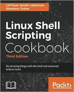 Amazon com: Linux Shell Scripting Cookbook - Third Edition