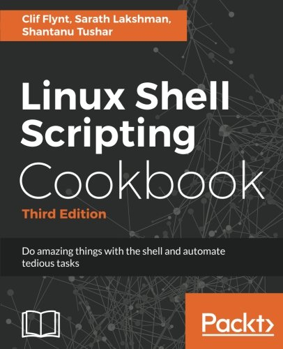 - Linux Shell Scripting Cookbook - Third Edition