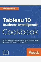 Tableau 10 Business Intelligence Cookbook Paperback
