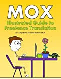 Mox: Illustrated Guide to Freelance Translation (Volume 1)