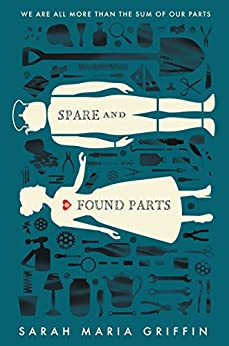 Spare and Found Parts por [Griffin, Sarah Maria]