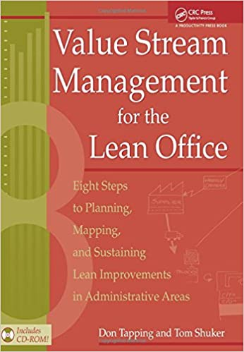 Value Stream Management for the Lean Office: Eight Steps to ...