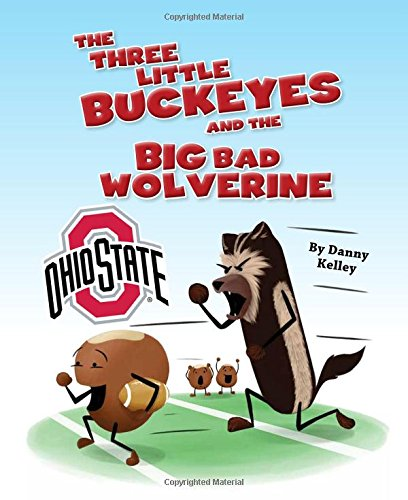 The Three Little Buckeyes and the Big Bad Wolverine by Mascot Books