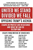 img - for United We Stand Divided We Fall: Opposing Trump's Agenda: Essays On Protest And Resistance And What We Can Do To Stop Him book / textbook / text book