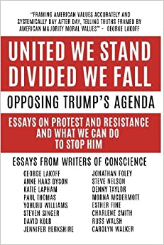 com united we stand divided we fall opposing trump s united we stand divided we fall opposing trump s agenda essays on protest and resistance and what we can do to stop him
