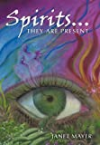Spirits... They Are Present, Janet Mayer, 1456743767