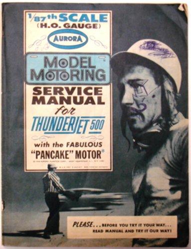 "1/87th Scale [H. O. Gauge] Aurora Model Motoring Service Manual for Thunderjet 500 with the Fabulous ""Pancake"" Motor"