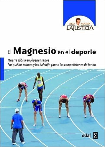 El magnesio en el deporte Spanish Edition by Ana Maria Lajusticia 2014 Paperback: Amazon.es: Ana Maria Lajusticia: Libros