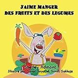 French kids books: J'aime manger des fruits et des légumes (Livres pour enfants): French children's books (French Bedtime Collection) (French Edition)