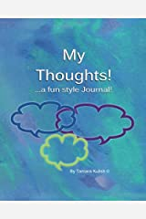 My Thoughts!: …a fun style Journal! (Full size) Paperback