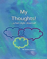 My Thoughts!: …a fun style Journal! (Full size)