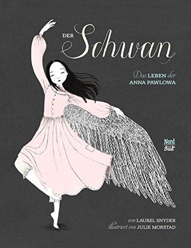 Der Schwan: Das Leben der Anna Pawlowa