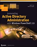 Automating Active Directory Administration with Windows PowerShell 2.0 Front Cover