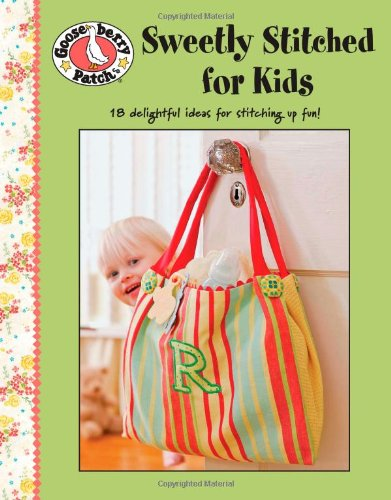 Download Sweetly Stitched For Kids (Leisure Arts #4746) (Gooseberry Patch) pdf epub