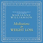 Meditations for Weight Loss | Marianne Williamson