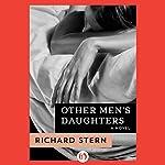 Other Men's Daughters: A Novel | Richard Stern