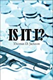 Is It I?, Thomas D. Jackson, 1608134822