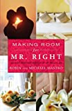 Making Room for Mr. Right, Robin Mastro and Michael Mastro, 1416583378