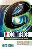 img - for The E-Commerce Question and Answer Book: A Survival Guide for Business Managers by Anita Rosen (2000-02-14) book / textbook / text book