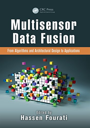 (Multisensor Data Fusion: From Algorithms and Architectural Design to Applications (Devices, Circuits, and)