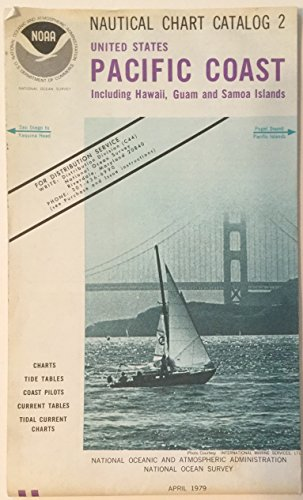 Pacific Coast Noaa Nautical Charts - Nautical Chart catalog 2, US Pacific Coast, Hawaii, Guam & Samoa Islands. 1979,