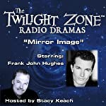Mirror Image: The Twilight Zone Radio Dramas | Rod Serling