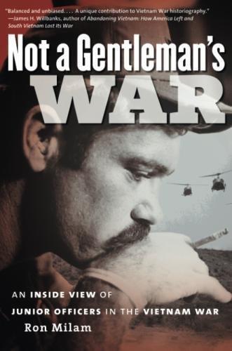Not a Gentleman's War: An Inside View of Junior Officers in the Vietnam War