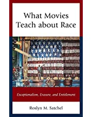 What Movies Teach about Race: Exceptionalism, Erasure, and Entitlement