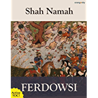 The Shah Namah: The Epic of Kings (with