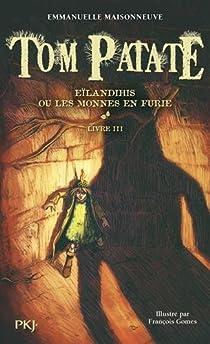 Tom Patate, Tome 3 : Les monnes en furie par Maisonneuve