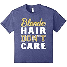 Blonde Hair Don't Care T Shirt for Women With Amazing Hair