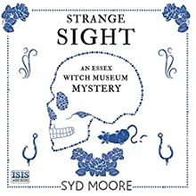 Strange Sight Audiobook by Syd Moore Narrated by Julia Barrie
