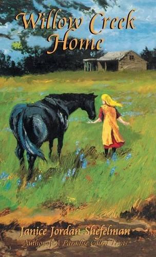 Willow Creek Home by Eakin Press