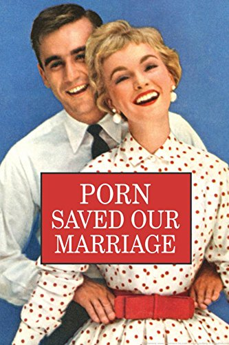 Laminated Porn Saved Our Marriage Funny Poster 24 x 36in