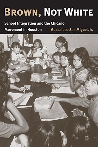 Search : Brown, Not White: School Integration and the Chicano Movement in Houston