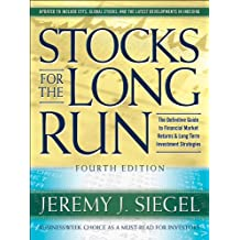 Stocks for the Long Run, 4th Edition: The Definitive Guide to Financial Market Returns & Long Term Investment Strategies (English Edition)