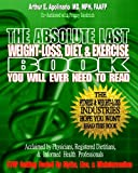 The Absolute Last Weight-Loss, Diet, and Exercise Book You Will Ever Need to Read, Arthur Apolinario and Franny Goodrich, 1494783347