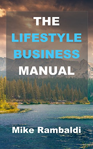 the-lifestyle-business-manual-build-a-business-around-yourself-and-enjoy-total-freedom