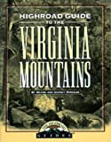 img - for Highroad Guide to Virginia Mountains (Highroad Guides) book / textbook / text book