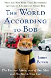 The World According to Bob: The Further Adventures