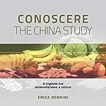 Conoscere The China Study: Il legame tra alimentazione e salute | Erica Bernini