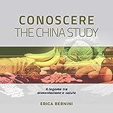 Download Conoscere The China Study: Il legame tra alimentazione e salute in PDF ePUB Free Online
